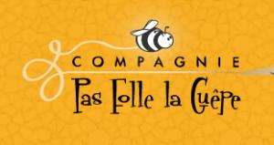 Compagnie Pas Folle la Guêpe